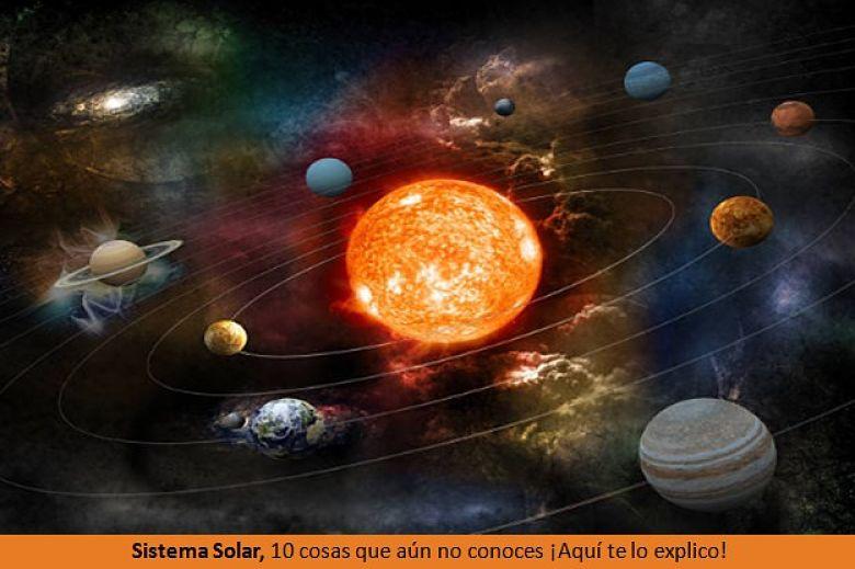 Sistema Solar, 10 cosas que aún no conoces