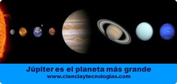 Júpiter es el planeta más grande