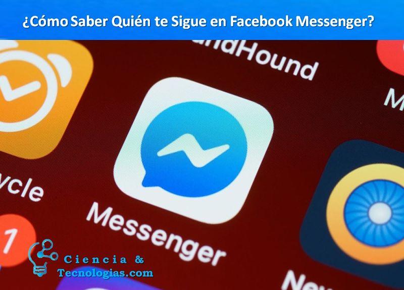 Cómo saber quién te sigue en Facebook Messenger