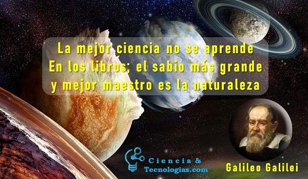 Frase de Galileo Galilei sobre la ciencia natural dijo, La mejor ciencia no se aprender