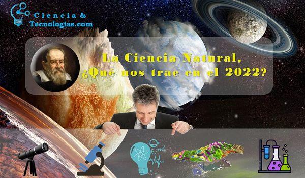 La ciencia natural, qué nos traen en el año 2022